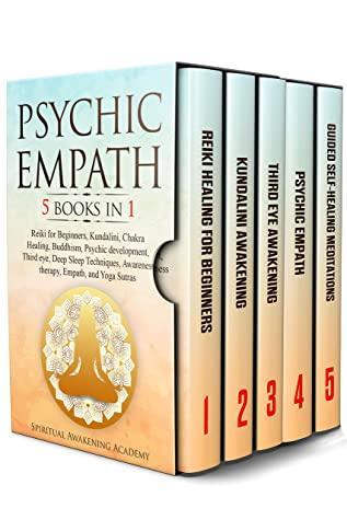 [PDF] [EPUB] PSYCHIC EMPATH: 5 BOOKS IN 1: Reiki for Beginners, Kundalini, Chakra Healing, Buddhism, Psychic development, Third eye, Deep Sleep Techniques, Awareness therapy, Empath, and Yoga Sutras Download by Spiritual Awakening Academy