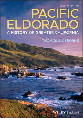 [PDF] [EPUB] Pacific Eldorado: A History of Greater California Download by Thomas J. Osborne