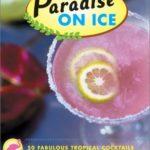 [PDF] [EPUB] Paradise on Ice: 50 Fabulous Tropical Cocktails Download