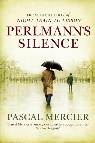 [PDF] [EPUB] Perlmann's Silence Download by Pascal Mercier