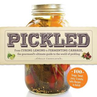 [PDF] [EPUB] Pickled: From curing lemons to fermenting cabbage, the gourmand's ultimate guide to the world of pickling Download by Kelly Carrolata