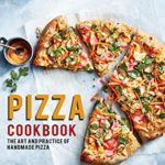 [PDF] [EPUB] Pizza Cookbook: The Art And Practice Of Handmade Pizza Download