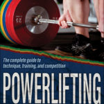 [PDF] [EPUB] Powerlifting: The Complete Guide to Technique, Training, and Competition Download