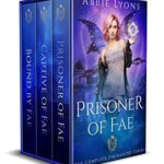 [PDF] [EPUB] Prisoner of Fae: The Complete Series: A Supernatural and Paranormal Romance Download