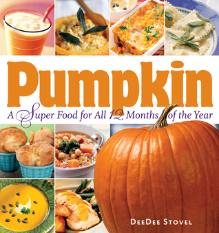 [PDF] [EPUB] Pumpkin, a Super Food for All 12 Months of the Year Download by DeeDee Stovel