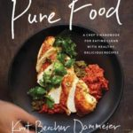 [PDF] [EPUB] Pure Food: A Chef's Handbook for Eating Clean, with Healthy, Delicious Recipes Download