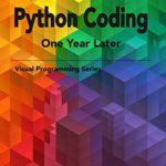 [PDF] [EPUB] Python Coding – One Year Later: A Treasure Trove of Practical and Simple Examples (Visual Programming) Download