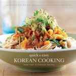 [PDF] [EPUB] Quick and Easy Korean Cooking: More Than 70 Everyday Recipes Download