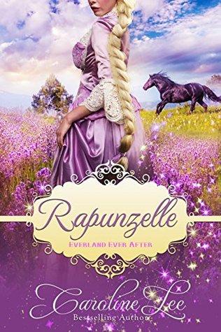 [PDF] [EPUB] Rapunzelle (Everland Ever After, #5) Download by Caroline Lee
