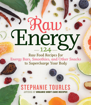 [PDF] [EPUB] Raw Energy: 124 Raw Food Recipes for Energy Bars, Smoothies, and Other Snacks to Supercharge Your Body Download by Stephanie Tourles