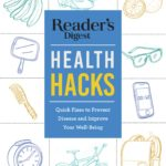 [PDF] [EPUB] Reader's Digest Everyday Health Hacks: Quick Fixes to Prevent Disease and Improve Wellbeing Download