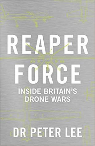 [PDF] [EPUB] Reaper Force: Inside Britain's Drone Wars Download by Peter Lee