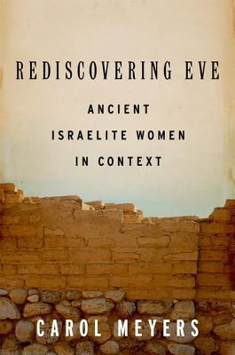 [PDF] [EPUB] Rediscovering Eve: Ancient Israelite Women in Context Download by Carol L. Meyers