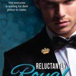 [PDF] [EPUB] Reluctantly Royal (The Royals, #3) Download
