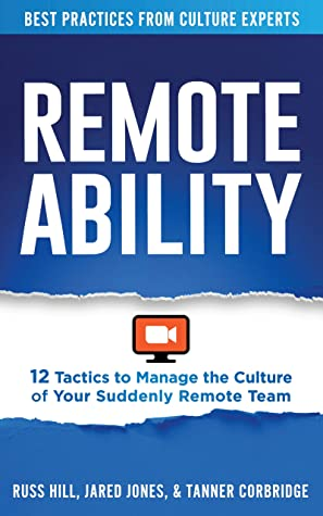 [PDF] [EPUB] Remoteability: 12 Tactics to Manage the Culture of Your Suddenly Remote Team Download by Russ Hill