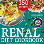 [PDF] [EPUB] Renal Diet Cookbook: Recipes with Low sodium, Potassium, and Phosphorus for each Phase of the Renal Disease. Learn how to manage your Newly Diagnosed Kidney Disease and Avoid Dialysis. Download