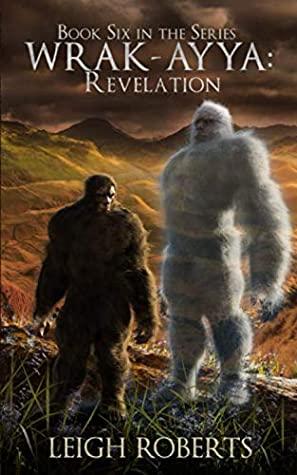 [PDF] [EPUB] Revelation: Wrak-Ayya: The Age of Shadows Book 6 Download by Leigh   Roberts