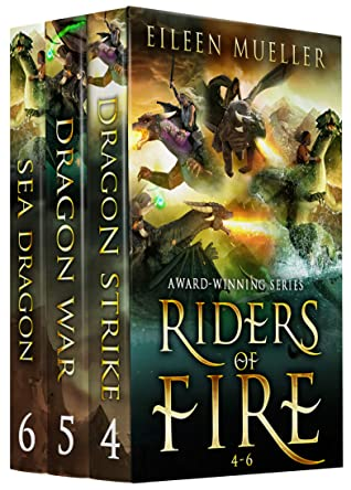 [PDF] [EPUB] Riders of Fire Books 4-6: Dragon Strike, Dragon War, Sea Dragon (Riders of Fire Collections Book 2) Download by Eileen Mueller