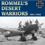 [PDF] [EPUB] Rommel's Desert Warriors: 1941-1942 (Stackpole Military Photo Series) Download