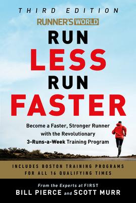 [PDF] [EPUB] Runner's World Run Less Run Faster: Become a Faster, Stronger Runner with the Revolutionary 3-Runs-A-Week Training Program Download by Bill Pierce