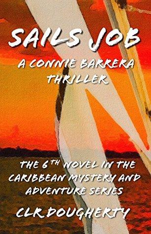 [PDF] [EPUB] Sails Job (Connie Barrera #6) Download by C.L.R. Dougherty