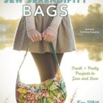 [PDF] [EPUB] Sew Serendipity Bags: Fresh and Pretty Projects to Sew and Love Download