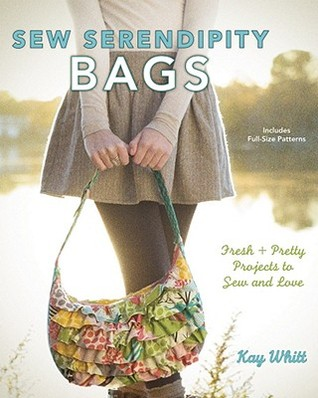 [PDF] [EPUB] Sew Serendipity Bags: Fresh and Pretty Projects to Sew and Love Download by Kay Whitt