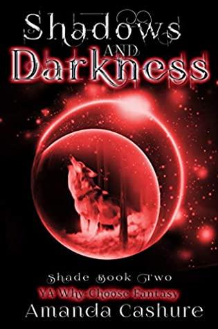 [PDF] [EPUB] Shadow and Darkness (Shadows and Shade, #2) Download by Amanda Cashure