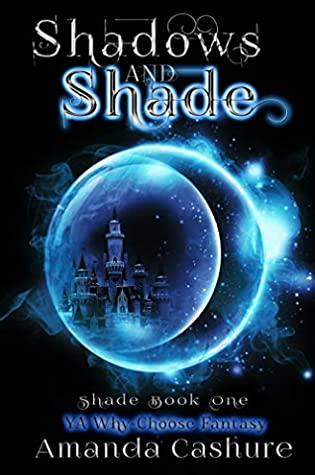 [PDF] [EPUB] Shadows and Shade (Shadows and Shade, #1) Download by Amanda Cashure