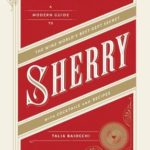 [PDF] [EPUB] Sherry: A Modern Guide to the Wine World's Best-Kept Secret, with Cocktails and Recipes Download