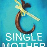 [PDF] [EPUB] Single Mother: An absolutely unputdownable psychological thriller with a jaw-dropping twist Download