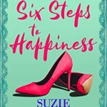 [PDF] [EPUB] Six Steps To Happiness: a romantic comedy about starting again Download