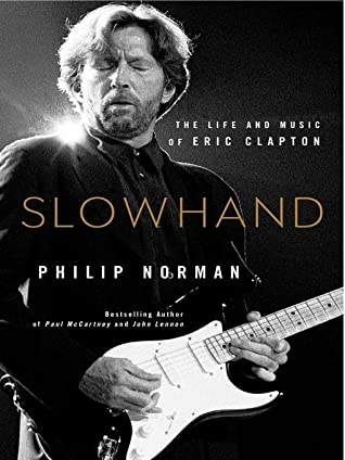 [PDF] [EPUB] Slowhand: The Life and Music of Eric Clapton Download by Philip Norman