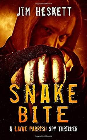[PDF] [EPUB] Snake Bite: A Spy Thriller (Layne Parrish) Download by Jim Heskett