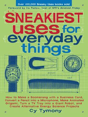 [PDF] [EPUB] Sneakiest Uses for Everyday Things Download by Cy Tymony