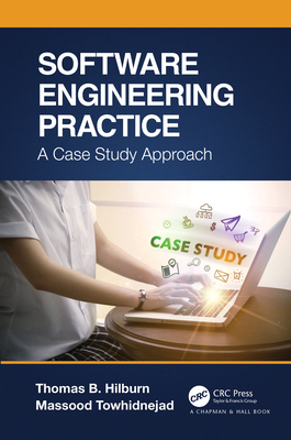 [PDF] [EPUB] Software Engineering Practice: A Case Study Approach Download by Thomas B. Hilburn