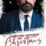 [PDF] [EPUB] Something Different for Christmas Download