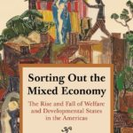 [PDF] [EPUB] Sorting Out the Mixed Economy: The Rise and Fall of Welfare and Developmental States in the Americas Download