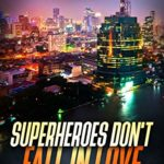 [PDF] [EPUB] Superheroes Don't Fall in Love Download