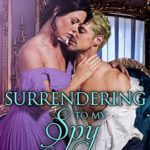 [PDF] [EPUB] Surrendering to My Spy (Linked Across Time #4) Download