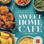 [PDF] [EPUB] Sweet Home Café Cookbook: A Celebration of African American Cooking Download