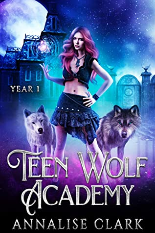 [PDF] [EPUB] Teen Wolf Academy: Year One Download by Annalise Clark