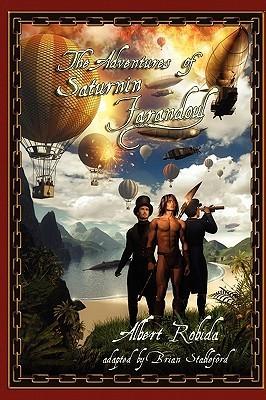 [PDF] [EPUB] The Adventures of Saturnin Farandoul Download by Brian Stableford