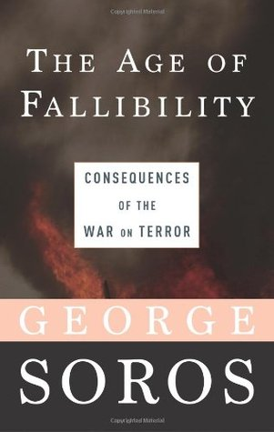 [PDF] [EPUB] The Age of Fallibility: Consequences of the War on Terror Download by George Soros