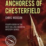 [PDF] [EPUB] The Anchoress of Chesterfield (Chesterfield 04) Download