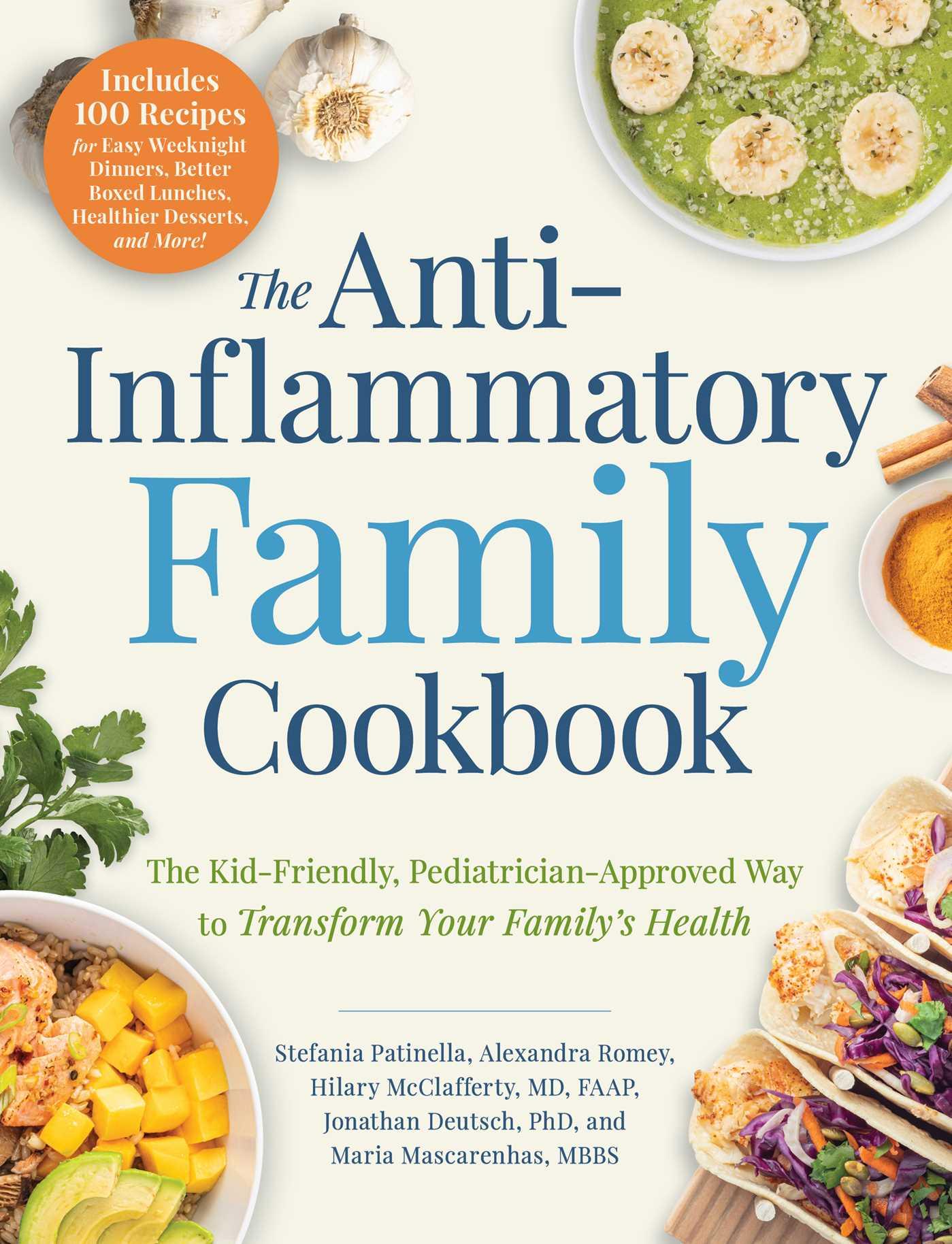 [PDF] [EPUB] The Anti-Inflammatory Family Cookbook: 100 Anti-Inflammatory Recipes the Whole Family Will Love! Download by Stefania Patinella