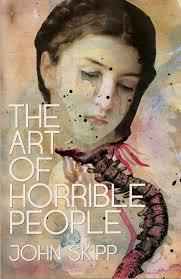 [PDF] [EPUB] The Art of Horrible People Download by John Skipp