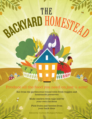[PDF] [EPUB] The Backyard Homestead: Produce All the Food You Need on Just a Quarter Acre! Download by Carleen Madigan