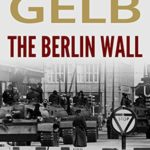 [PDF] [EPUB] The Berlin Wall Download