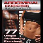 [PDF] [EPUB] The Best Abdominal Exercises You've Never Heard Of: 77 Unique Ab-Blasting Exercises Download